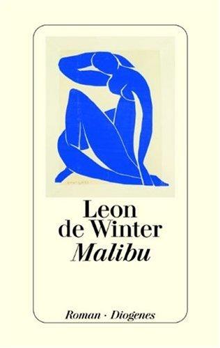 Winter, Léon de (Verfasser): Malibu : Roman. Leon de Winter. Aus dem Niederländ. von Hanni Ehlers