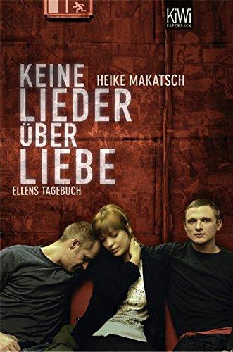 Keine Lieder über Liebe : Ellens Tagebuch. Heike Makatsch / KiWi ; 891 : Paperback 1. Aufl. - Makatsch, Heike (Verfasser)