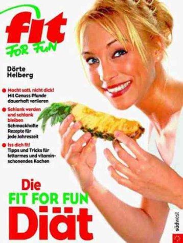 Helberg, Dörte (Verfasser): Die Fit-for-fun-Diät : macht satt, nicht dick! ; mit Genuss Pfunde dauerhaft verlieren. Dörte Helberg / Fit for fun Sonderausg.