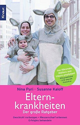 Elternkrankheiten : der große Ratgeber ; geschickt vorbeugen, messerscharf erkennen, erfolglos behandeln. Nina Puri ; Susanne Kaloff / Knaur ; 78033 Orig.-Ausg.