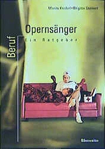 Beruf: Opernsänger : ein Ratgeber. Marita Knobel ; Brigitte Steinert 2., aktualisierte Aufl.