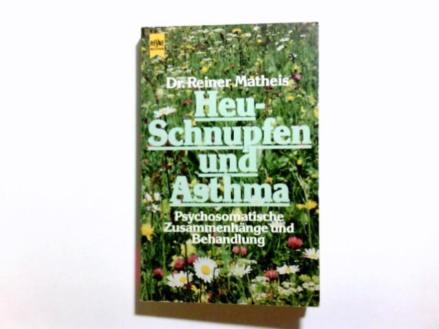 Heuschnupfen und Asthma : psychosomat. Zusammenhänge u. Behandlung. Reiner Matheis / Heyne-Bücher / 8 / Heyne-Ratgeber ; 9154 Genehmigte Taschenbuchausg.