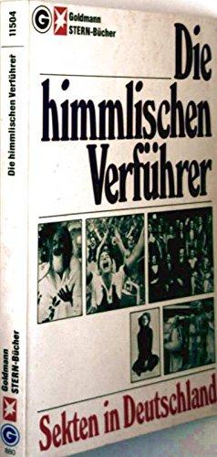 Nannen, Henri (Herausgeber): Die himmlischen Verführer : Sekten in Deutschland. [hrsg. von Henri Nannen] / Goldmann-Sachbücher ; 11504; Goldmann-Stern-Bücher; Ein Goldmann-Taschenbuch Genehmigte Taschenbuchausg., 1. Aufl., 1. - 25. Tsd.