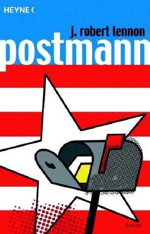 Postmann : Roman. J. Robert Lennon. Aus dem Amerikan. von Friedrich Mader Dt. Erstausg.