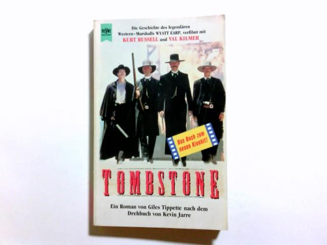 Tombstone : Roman. Giles Tippette. Nach dem Drehbuch von Kevin Jarre. Aus dem Engl. von Axel Linke / Heyne-Bücher / 1 / Heyne allgemeine Reihe ; Nr. 8956 Dt. Erstausg.