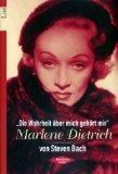 """Marlene Dietrich : """"die Wahrheit über mich gehört mir"""". Steven Bach. Aus dem Amerikan. von Dt. von Christine Strük ... / List-Taschenbuch ; 65052 : Rebellische Frauen"""