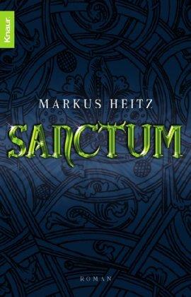 Sanctum : Roman. Markus Heitz / Knaur ; 63131 Orig.-Ausg.
