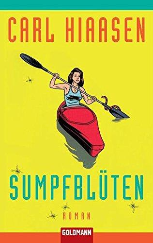 Sumpfblüten : Roman. Carl Hiaasen. Dt. von Marie-Luise Bezzenberger / Goldmann ; 46038 Taschenbuchausg., 1. Aufl.