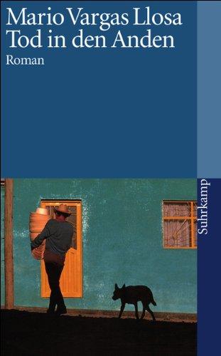 Tod in den Anden : Roman. Mario Vargas Llosa. Aus dem Span. von Elke Wehr / Suhrkamp Taschenbuch ; 2774 1. Aufl.