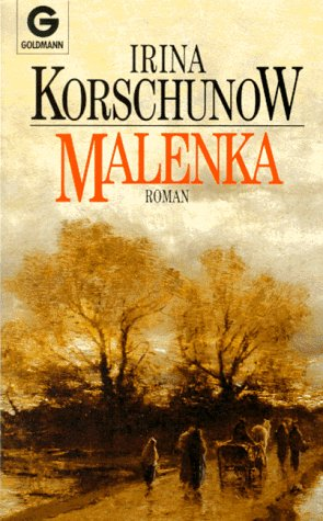 Malenka : Roman. Irina Korschunow / Goldmann ; 9821 Genehmigte Taschenbuchausg., 1. Aufl.