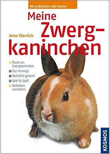 Meine Zwergkaninchen. Anne Warrlich [3. Aufl.]