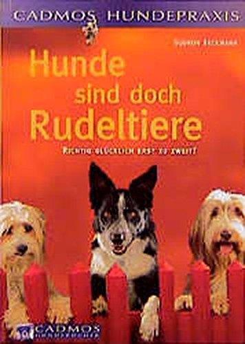 Hunde sind doch Rudeltiere. von Gudrun Beckmann / Cadmos Hundepraxis; Cadmos-Hundebücher