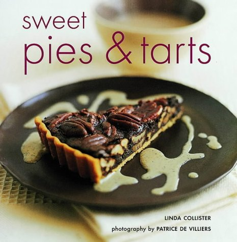Sweet Pies and Tarts (The baking series) Auflage: Revised ed.