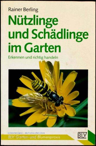 Nützlinge und Schädlinge im Garten : erkennen und richtig handeln. Rainer Berling / BLV-Garten- und Blumenpraxis ; 335 2., überarb. Aufl.