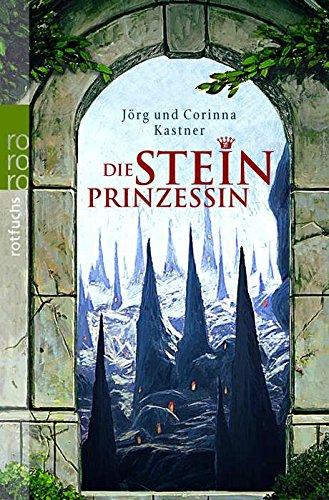 Die Steinprinzessin. Jörg und Corinna Kastner / Rororo ; 21251 : rororo Rotfuchs