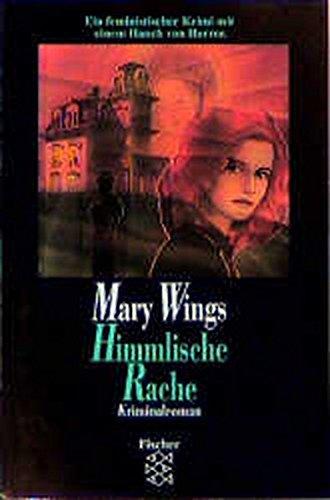 Himmlische Rache : Kriminalroman. Mary Wings. Aus dem Amerikan. von Bettina Thienhaus / Fischer ; 12153 Dt. Erstausg.