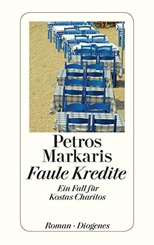 Faule Kredite : ein Fall für Kostas Charitos ; Roman. Petros Markaris. Aus dem Neugriech. von Michaela Prinzinger / Diogenes-Taschenbuch ; 24206