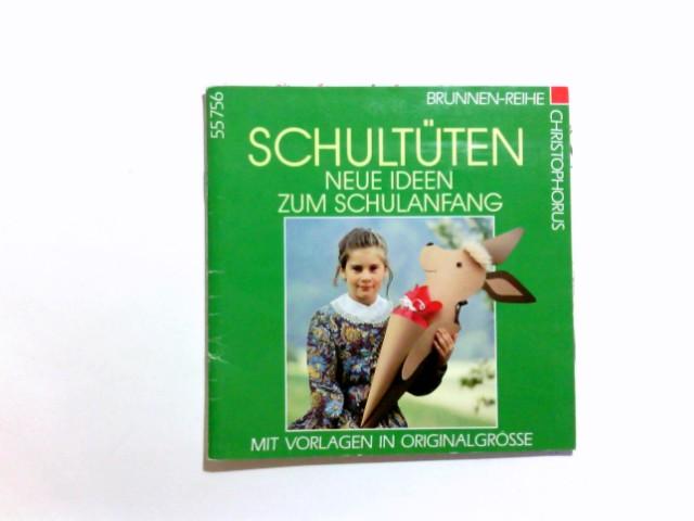 Schultüten : neue Ideen zum Schulanfang ; mit Vorlagen in Originalgrösse. Ingrid Moras / Brunnen-Reihe ; 55756