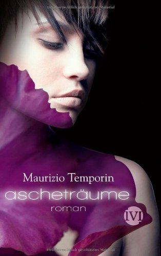 Ascheträume : Roman. Maurizio Temporin. Aus dem Ital. von Gaby Wurster Dt. Erstausg.