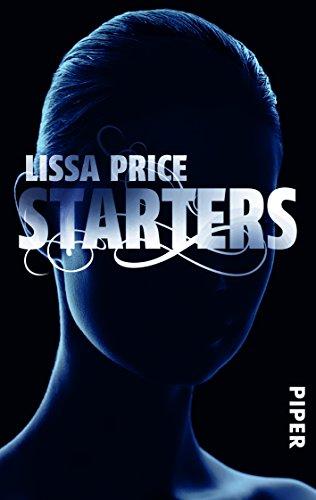 Starters : Roman. Lissa Price. Aus dem Amerikan. von Birgit Ress-Bohusch / Piper ; 6932 : Piper Fantasy Ungekürzte Taschenbuchausg.
