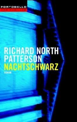Nachtschwarz : Roman. Richard North Patterson. Dt. von Reiner Pfleiderer / Goldmann ; 55431 : Portobello : Top-Thriller Einmalige Sonderausg.