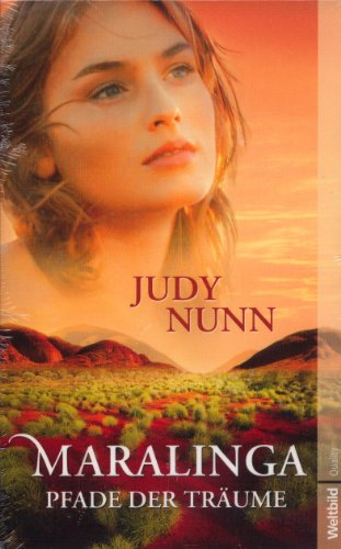 Maralinga : Pfade der Träume ; Roman. Judy Nunn. Aus dem austral. Engl. von Marion Balkenhol / Weltbild quality