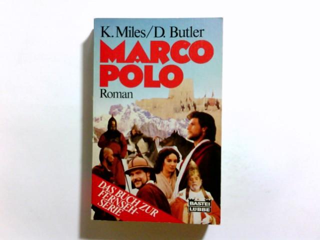 Marco Polo. K. Miles ; D. Butler. Aus d. Amerikan. übers. von Michael Görden / Bastei-Lübbe-Taschenbuch ; Bd. 10324 : Allgemeine Reihe Dt. Erstveröff.