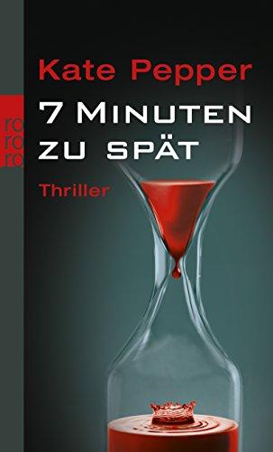 Lief, Katia (Verfasser): 7 Minuten zu spät : Thriller. Kate Pepper. Dt. von Theda Krohm-Linke / Rororo ; 24239 Dt. Erstausg.