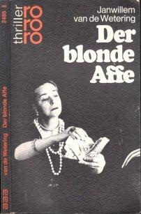 Van de Wetering, Janwillem (Verfasser): Der blonde Affe. Janwillem van de Wetering. Dt. von Hubert Deymann / rororo ; 2495 : rororo-Thriller Dt. Erstausg.