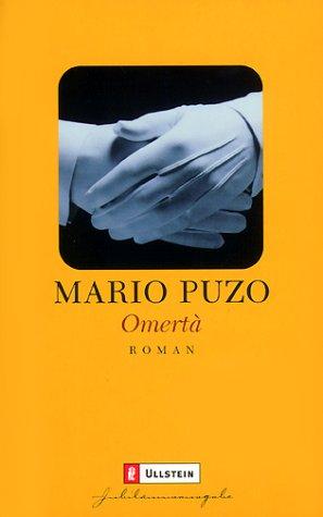 Omertà : Roman. Mario Puzo. Aus dem Engl. von Peter Hahlbrock / Ullstein ; 25615 Jub.-Ausg.
