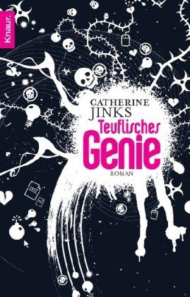 Teuflisches Genie : Roman. Catherine Jinks. Aus dem Engl. von Jakob Schmidt und Bernhard Kempen / Knaur ; 50041 Dt. Erstausg.