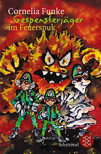 Gespensterjäger im Feuerspuk. Cornelia Funke / Fischer ; 80221 : Fischer Schatzinsel