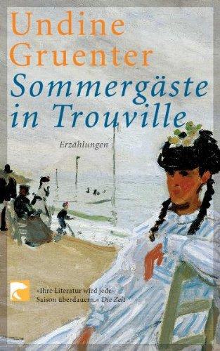 Sommergäste in Trouville : Erzählungen. Undine Gruenter / BvT ; 85