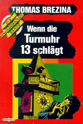 Brezina, Thomas: Wenn die Turmuhr 13 schlägt