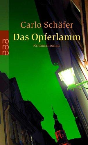 Das Opferlamm : Kriminalroman. Carlo Schäfer / Rororo ; 23704 Orig.-Ausg.