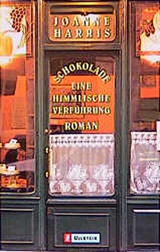 Schokolade : eine himmlische Verführung ; Roman. Joanne Harris. Aus dem Engl. von Charlotte Breuer / Ullstein ; 24830