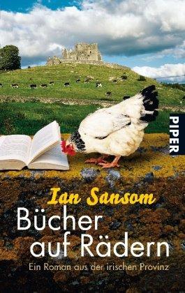 Bücher auf Rädern : ein Roman aus der irischen Provinz. Ian Sansom. Aus dem Engl. von Werner Löcher-Lawrence / Piper ; 5391 Ungekürzte Taschenbuchausg.