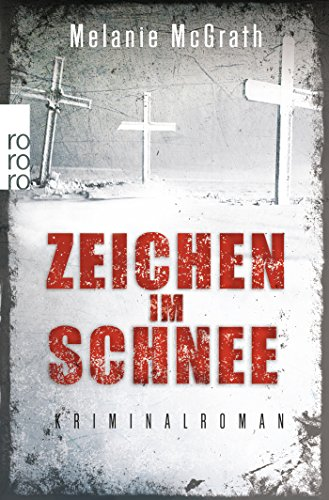 Zeichen im Schnee : Kriminalroman. Melanie McGrath. Aus dem Engl. von Margarete Längsfeld und Sabine Längsfeld / Rororo ; 25520