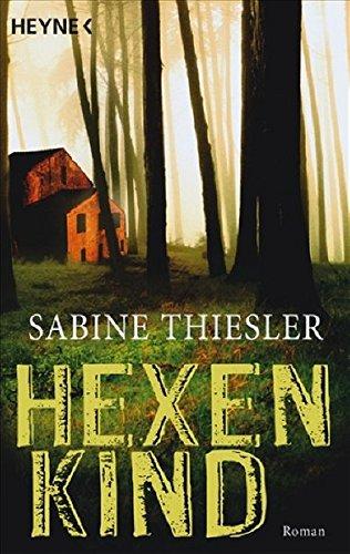 Hexenkind : Roman. Sabine Thiesler Orig.-Ausg., 4. Aufl.