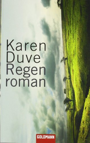 Regenroman : Roman. Karen Duve / Goldmann ; 46916 Taschenbuchausg., 1. Aufl.