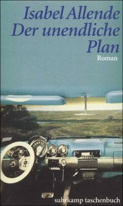 Der unendliche Plan : Roman. Isabel Allende. Aus dem Span. von Lieselotte Kolanoske / Suhrkamp Taschenbuch ; 3611 1. Aufl.