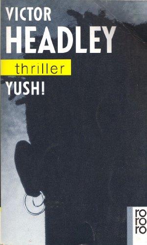 Yush!. Victor Headley. Dt. von Jürgen Bürger / Rororo ; 3197 : rororo-Thriller Dt. Erstausg.