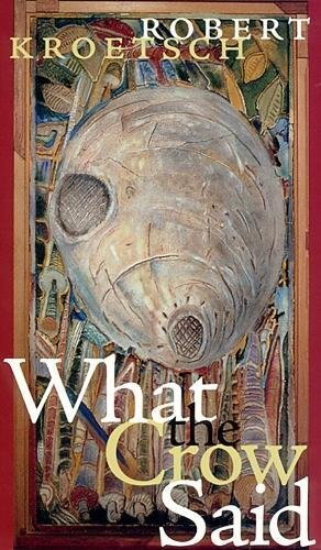 What the Crow Said (Currents in Canadian Literature) Auflage: UK ed.