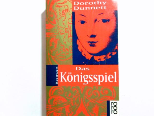 Das Königsspiel : Roman. Dorothy Dunnett. Dt. von Peter de Mendelssohn / Rororo ; 13019