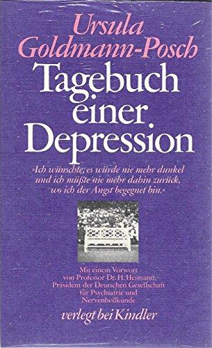 Tagebuch einer Depression. Ursula Goldmann-Posch