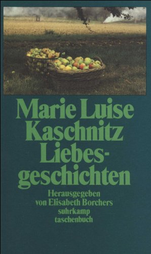 Liebesgeschichten. Marie Luise Kaschnitz. Ausgew. u. mit e. Nachw. vers. von Elisabeth Borchers / Suhrkamp Taschenbuch ; 1292 [2. Aufl.]
