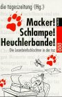 Macker! Schlampe! Heuchlerbande! : die Leserbriefschlachten in der taz. die tageszeitung (Hg.). Zusammengetragen und kommentiert von Barbara Häusler / Rororo ; 60786 : Sachbuch Orig.-Ausg.