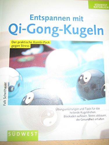 Entspannen mit Qi-Gong-Kugeln : der praktische Kombi-Pack gegen Stress ; Übungsanleitungen und Tipps für das heilende Kugeldrehen ; Blockaden auflösen, Stress abbauen, die Gesundheit erhalten. Falk Scheithauer / Südwest natürlich