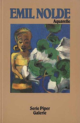 Aquarelle. Emil Nolde. Hrsg. von d. Stiftung Seebüll Ada u. Emil Nolde. Nachw. von Günter Busch / Piper ; Bd. 602 : Galerie