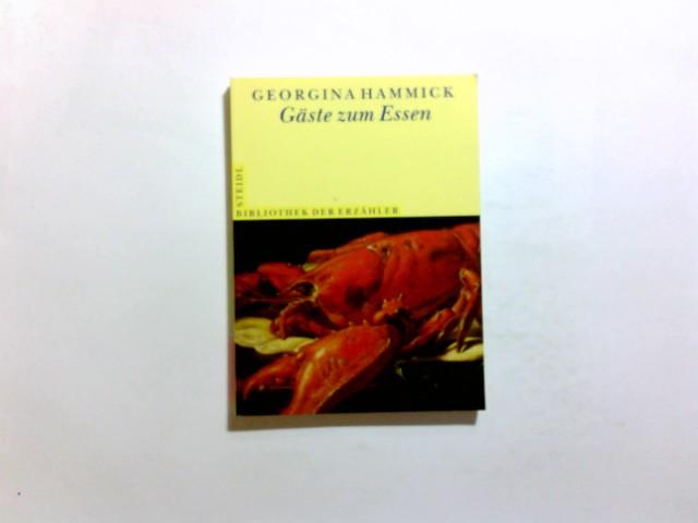 Gäste zum Essen : Erzählung. Georgina Hammick. Aus dem Engl. von Thomas Piltz / Bibliothek der Erzähler ; Bd. 5 1. Aufl.